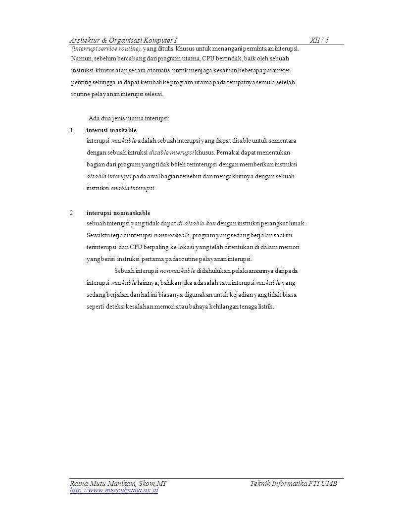 Arsitektur & Organisasi Komputer IXII / 5 (interrupt service routine), yang ditulis khusus untuk menangani permintaan interupsi. Namun, sebelum bercab