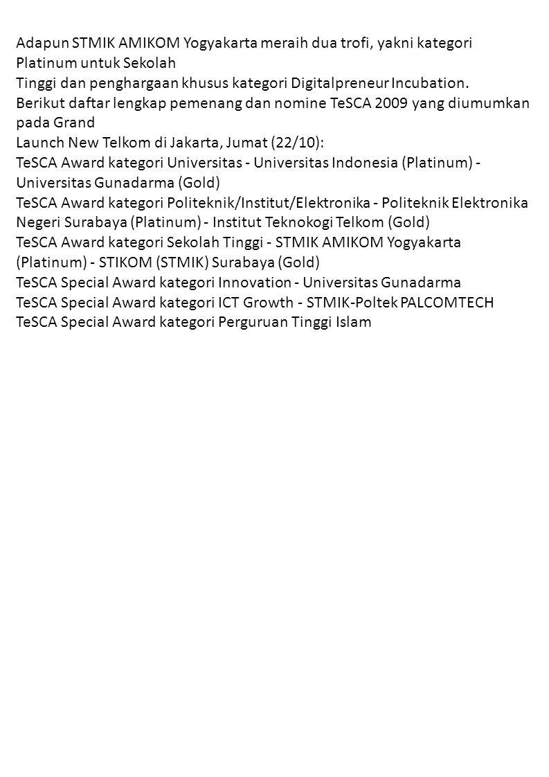 Adapun STMIK AMIKOM Yogyakarta meraih dua trofi, yakni kategori Platinum untuk Sekolah Tinggi dan penghargaan khusus kategori Digitalpreneur Incubatio
