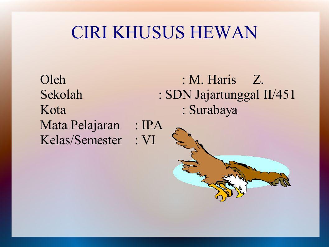 CIRI KHUSUS HEWAN Oleh: M. Haris Z.