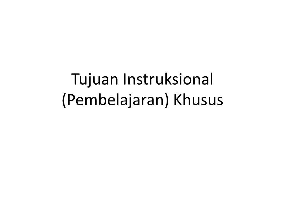 Tujuan Instruksional (Pembelajaran) Khusus
