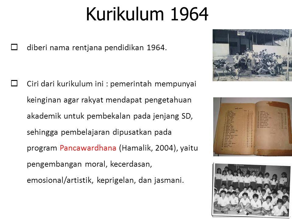 Pembaharuan dari Kurikulum 1964, yaitu dilakukannya perubahan struktur kurikulum pendidikan dari Pancawardhana menjadi pembinaan jiwa pancasila, pengetahuan dasar, dan kecakapan khusus.