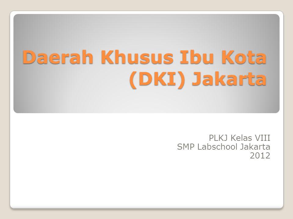 Daerah Khusus Ibu Kota (DKI) Jakarta PLKJ Kelas VIII SMP Labschool Jakarta 2012