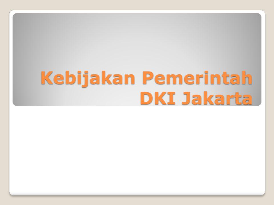 Kebijakan Pemerintah DKI Jakarta