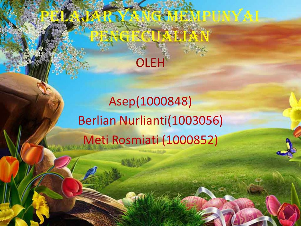 PELAJAR YANG MEMPUNYAI PENGECUALIAN OLEH Asep(1000848) Berlian Nurlianti(1003056) Meti Rosmiati (1000852)