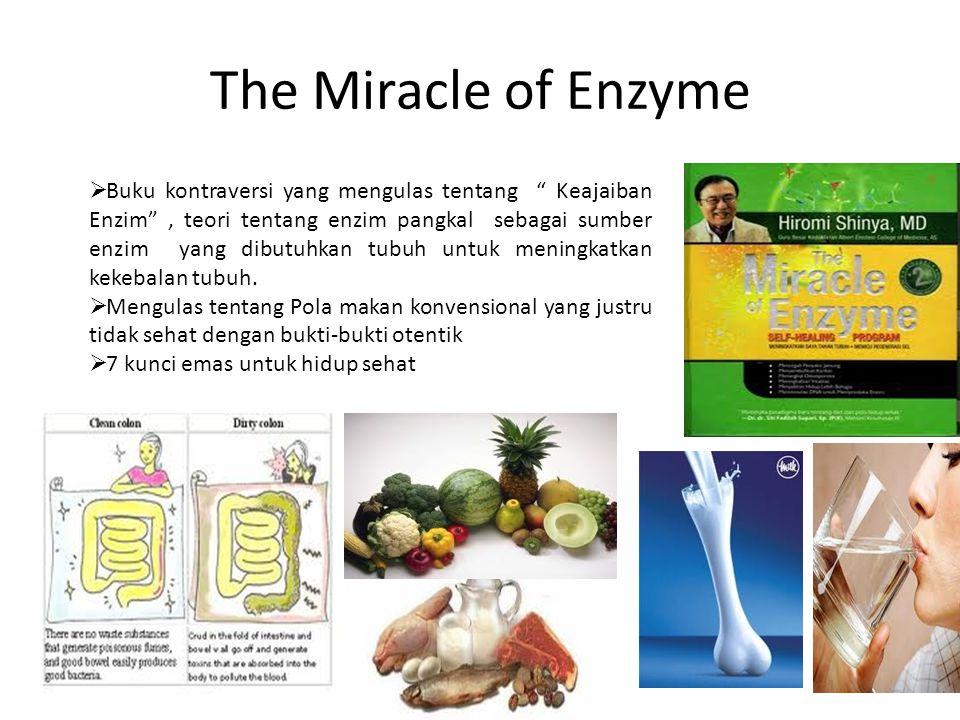 """The Miracle of Enzyme  Buku kontraversi yang mengulas tentang """" Keajaiban Enzim"""", teori tentang enzim pangkal sebagai sumber enzim yang dibutuhkan tu"""