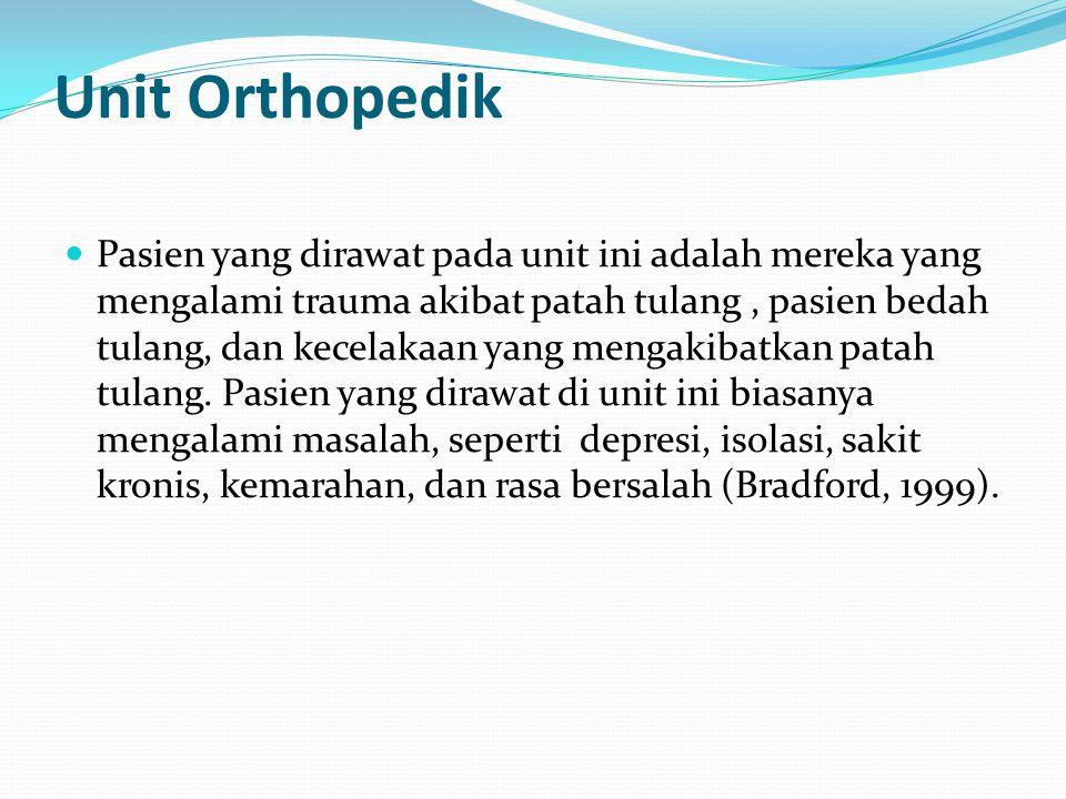 Unit Orthopedik Pasien yang dirawat pada unit ini adalah mereka yang mengalami trauma akibat patah tulang, pasien bedah tulang, dan kecelakaan yang mengakibatkan patah tulang.