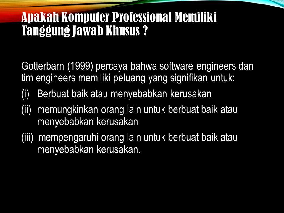 Apakah Komputer Professional Memiliki Tanggung Jawab Khusus .