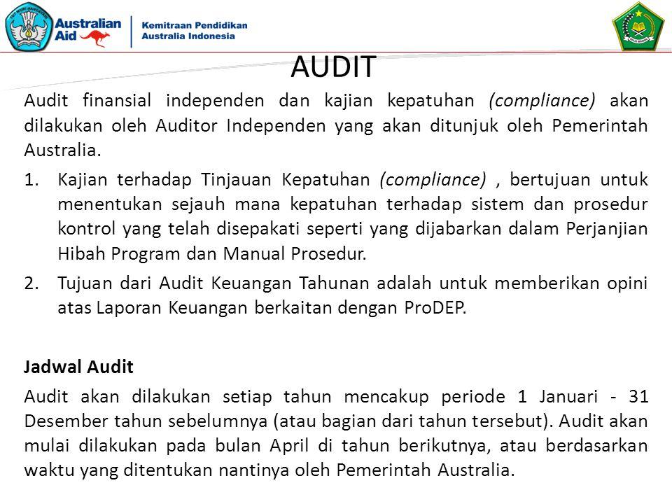 AUDIT Audit finansial independen dan kajian kepatuhan (compliance) akan dilakukan oleh Auditor Independen yang akan ditunjuk oleh Pemerintah Australia