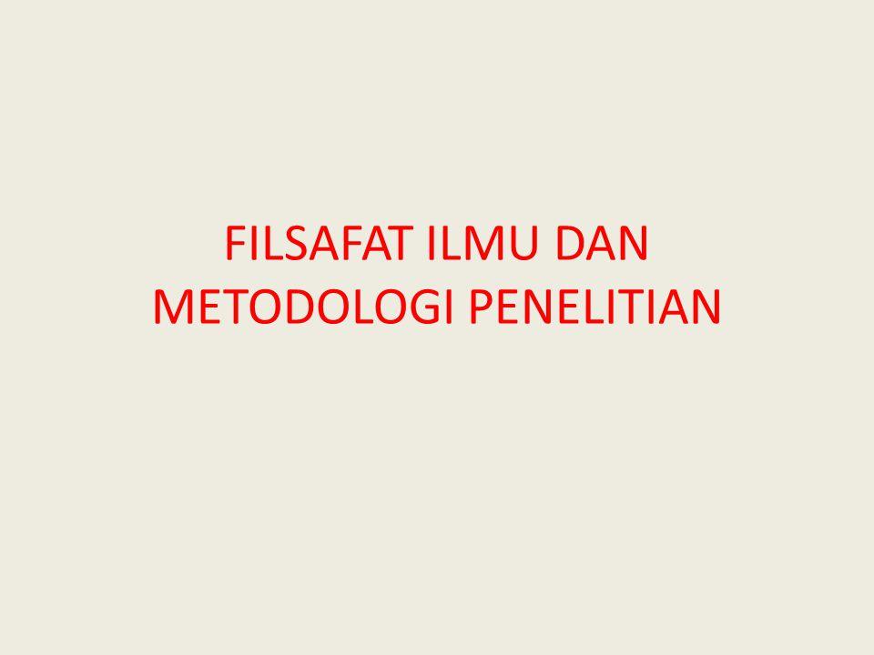 FILSAFAT ILMU DAN METODOLOGI PENELITIAN