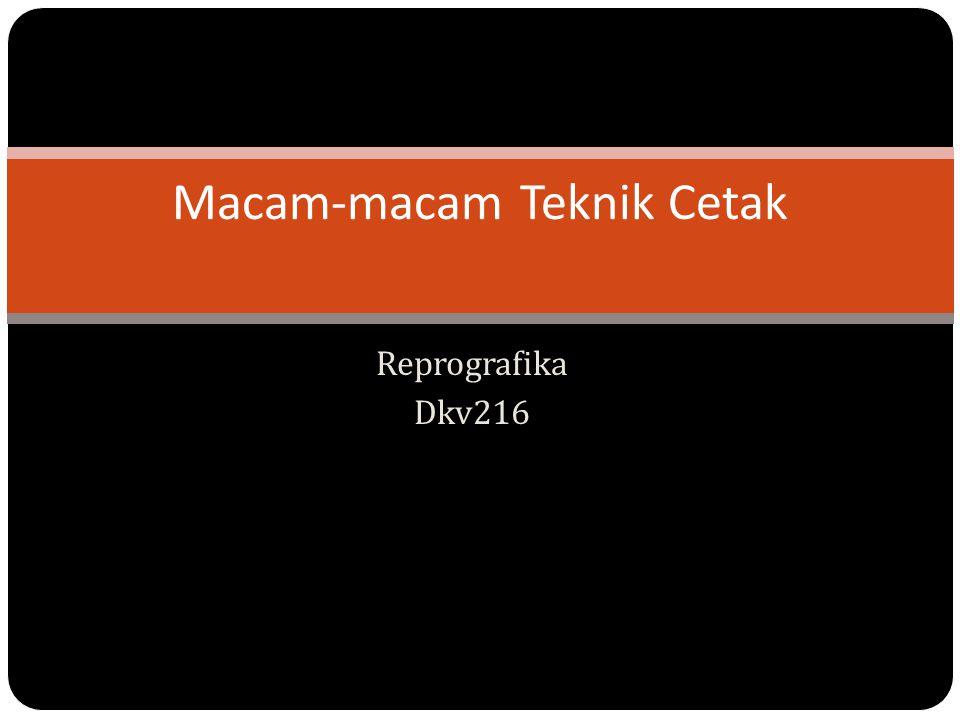 Reprografika Dkv216 Macam-macam Teknik Cetak