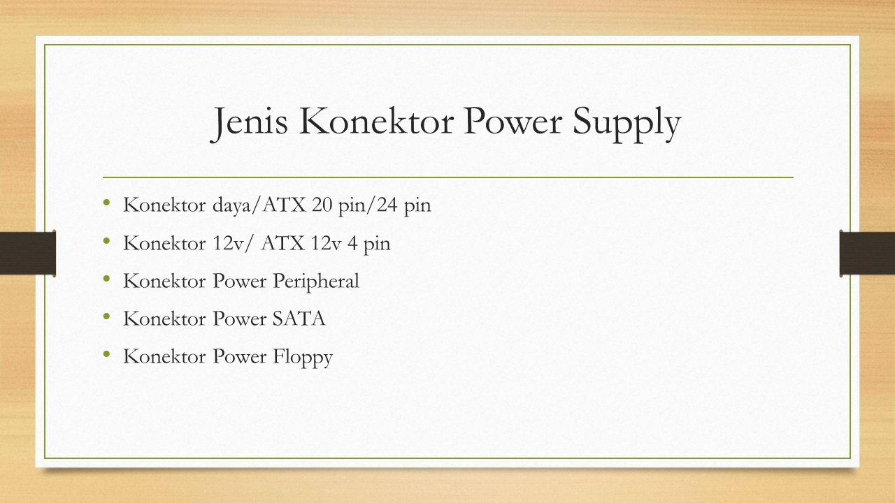 Jenis Konektor Power Supply Konektor daya/ATX 20 pin/24 pin Konektor 12v/ ATX 12v 4 pin Konektor Power Peripheral Konektor Power SATA Konektor Power F