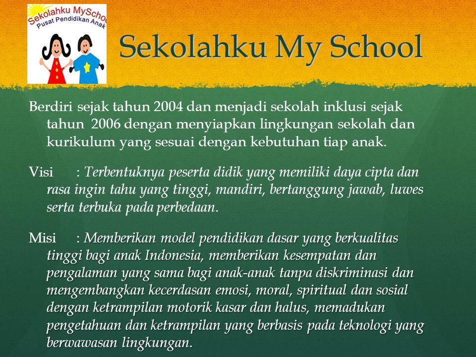 Sekolahku My School Berdiri sejak tahun 2004 dan menjadi sekolah inklusi sejak tahun 2006 dengan menyiapkan lingkungan sekolah dan kurikulum yang sesu