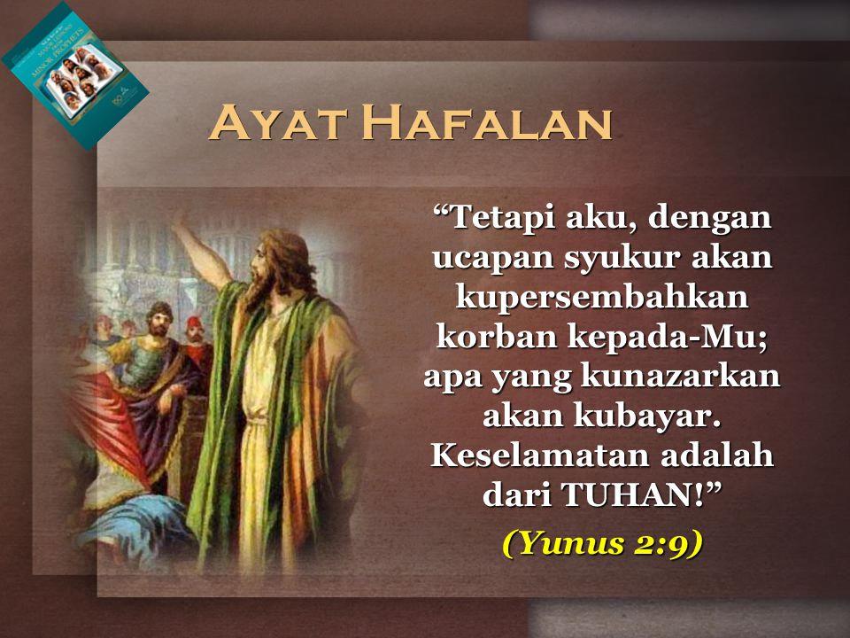 """""""Tetapi aku, dengan ucapan syukur akan kupersembahkan korban kepada-Mu; apa yang kunazarkan akan kubayar. Keselamatan adalah dari TUHAN!"""" (Yunus 2:9)"""