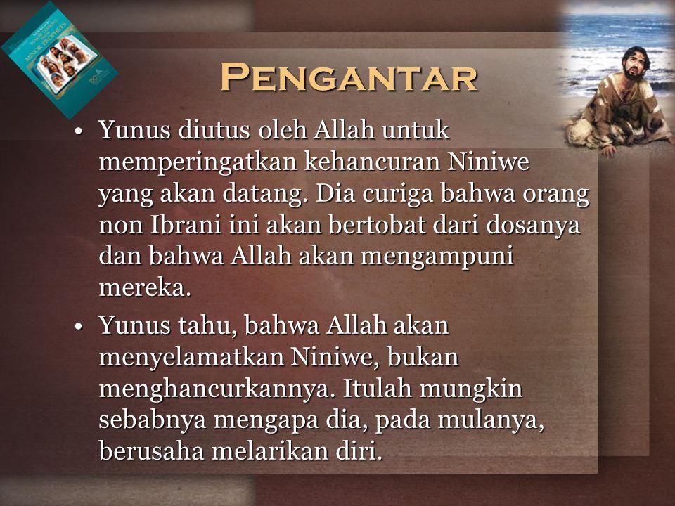 Yunus diutus oleh Allah untuk memperingatkan kehancuran Niniwe yang akan datang. Dia curiga bahwa orang non Ibrani ini akan bertobat dari dosanya dan