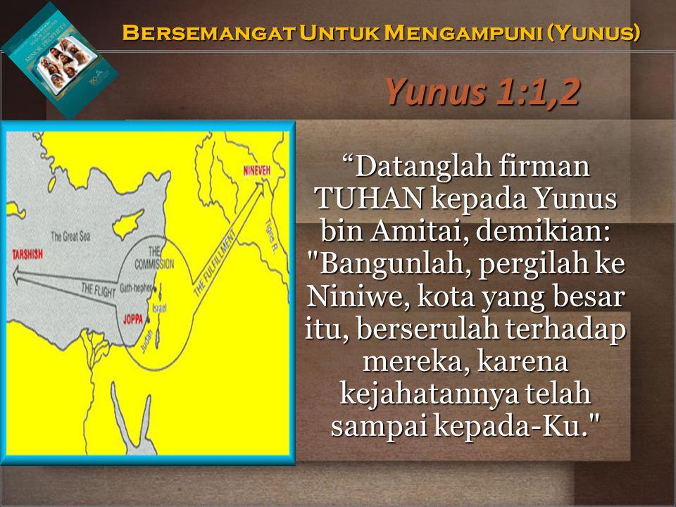 """Yunus 1:1,2 """"Datanglah firman TUHAN kepada Yunus bin Amitai, demikian:"""