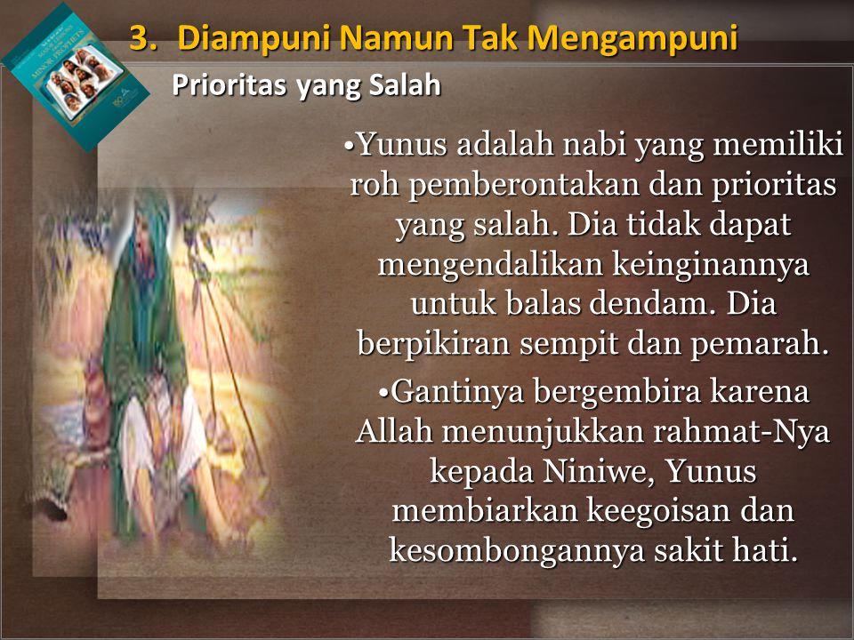 Yunus adalah nabi yang memiliki roh pemberontakan dan prioritas yang salah. Dia tidak dapat mengendalikan keinginannya untuk balas dendam. Dia berpiki