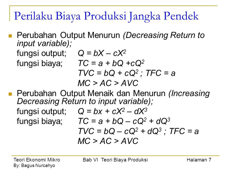 Teori Ekonomi Mikro Bab VI Teori Biaya Produksi Halaman 8 By: Bagus Nurcahyo Analisis Biaya Jangka Panjang (Long-run average cost atau LAC) Proses produksi yang sudah tidak menggunakan input tetap, seluruh biaya produksi adalah variabel.