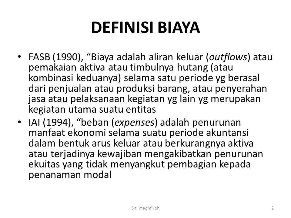 """DEFINISI BIAYA FASB (1990), """"Biaya adalah aliran keluar (outflows) atau pemakaian aktiva atau timbulnya hutang (atau kombinasi keduanya) selama satu p"""