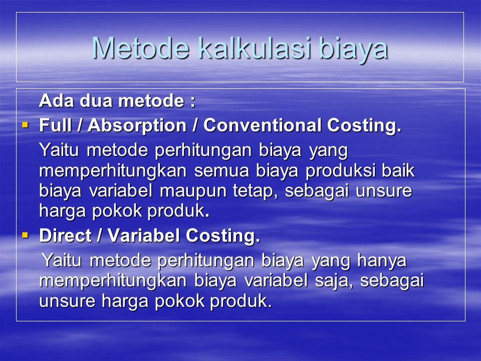 lanjutan  Predetermined cost system; Adalah sistim perhitungan biaya yang dilaksanakan sebelum proses produksi dimulai. Perhitungan biaya tersebut da