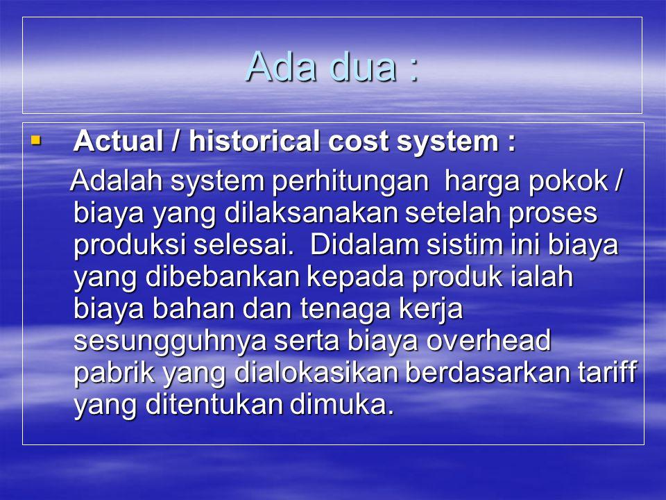COST SYSTEM (sistem biaya) adalah suatu kombinasi antara prosedur dan catatan –catatan yang disusun untuk menyediakan macam-macam informasi yang dibut