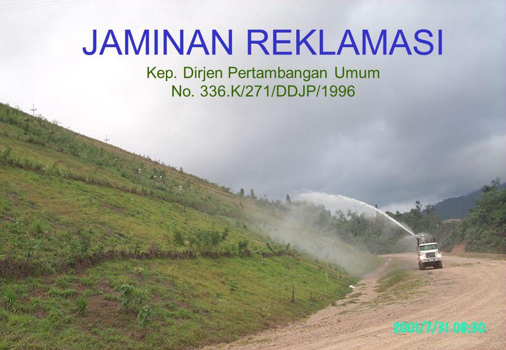 JAMINAN REKLAMASI Kep. Dirjen Pertambangan Umum No. 336.K/271/DDJP/1996
