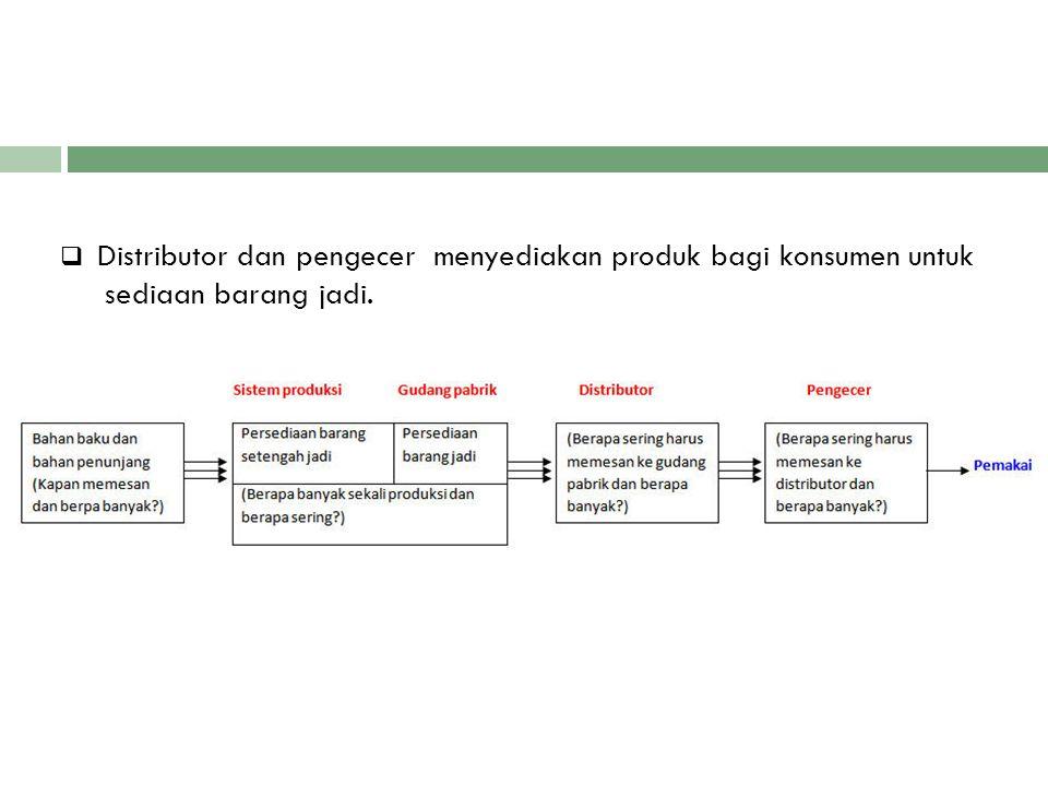  Distributor dan pengecer menyediakan produk bagi konsumen untuk sediaan barang jadi.