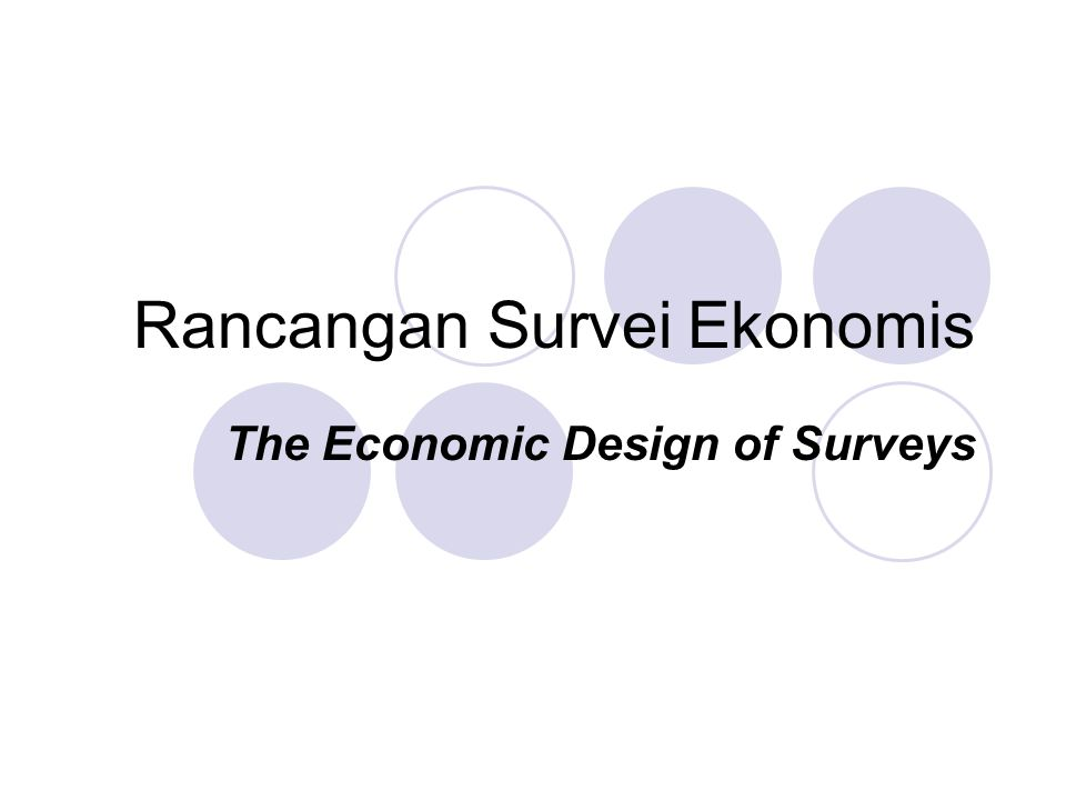 Rancangan Survei Ekonomis The Economic Design of Surveys