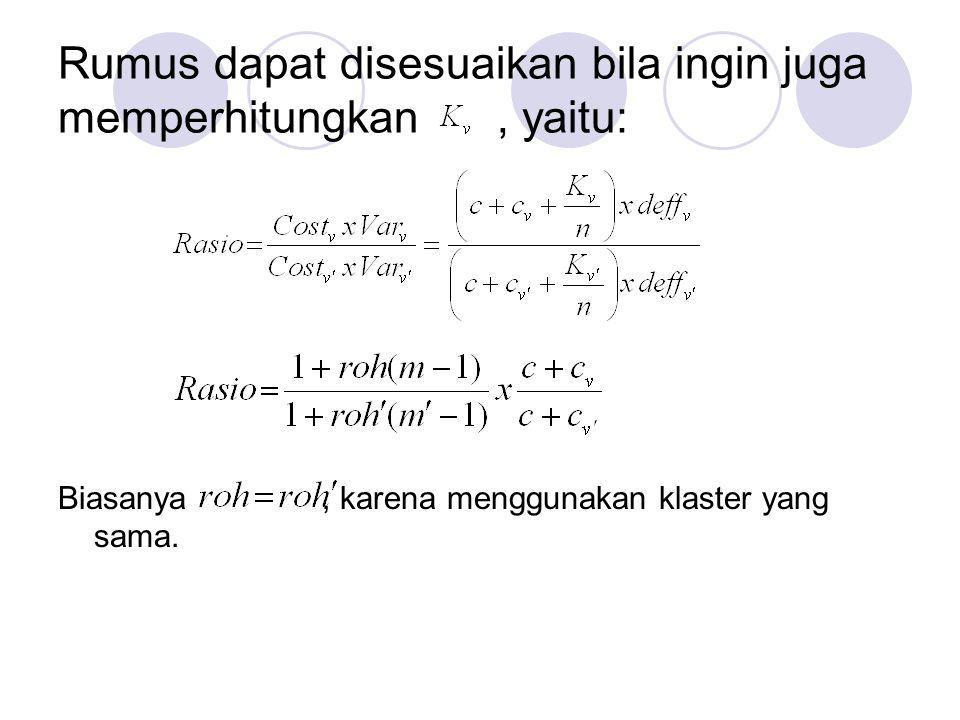 Rumus dapat disesuaikan bila ingin juga memperhitungkan, yaitu: Biasanya, karena menggunakan klaster yang sama.