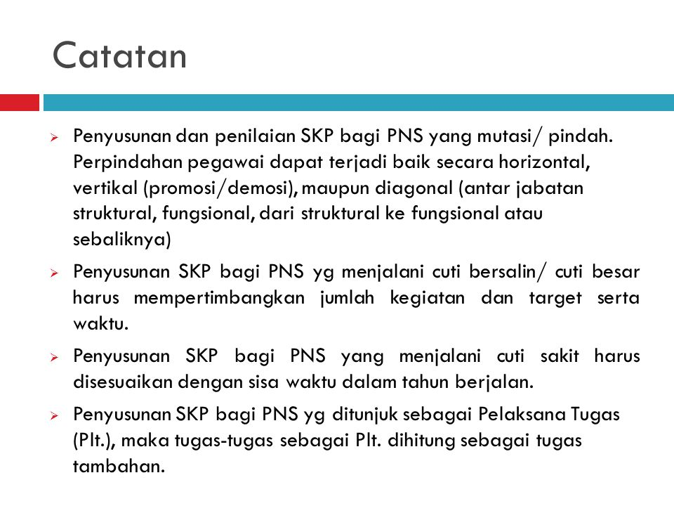 Catatan  Penyusunan dan penilaian SKP bagi PNS yang mutasi/ pindah. Perpindahan pegawai dapat terjadi baik secara horizontal, vertikal (promosi/demos
