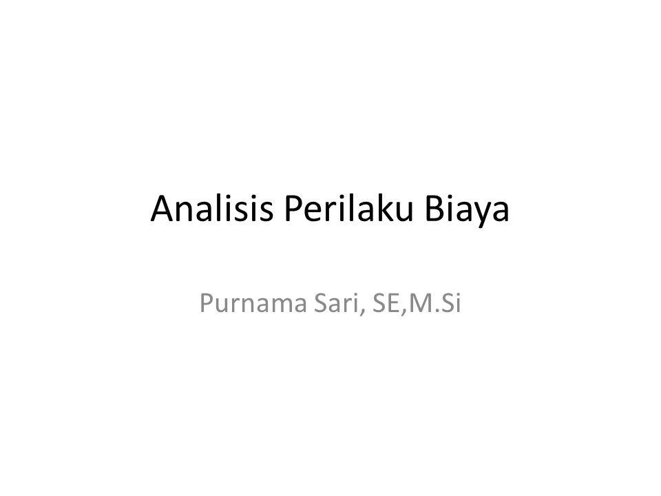 Analisis Perilaku Biaya Purnama Sari, SE,M.Si