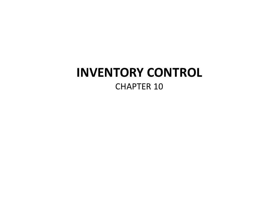 INVENTORY CONTROL CHAPTER 10