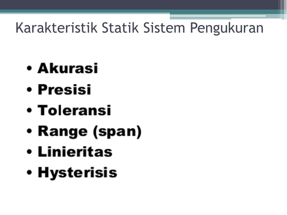 Karakteristik Statik Sistem Pengukuran