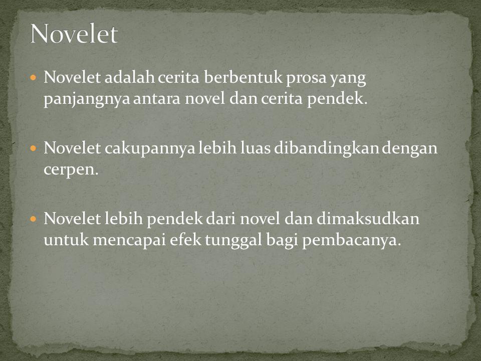 Novelet adalah cerita berbentuk prosa yang panjangnya antara novel dan cerita pendek. Novelet cakupannya lebih luas dibandingkan dengan cerpen. Novele