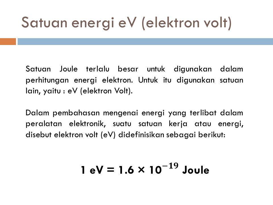 Satuan energi eV (elektron volt)