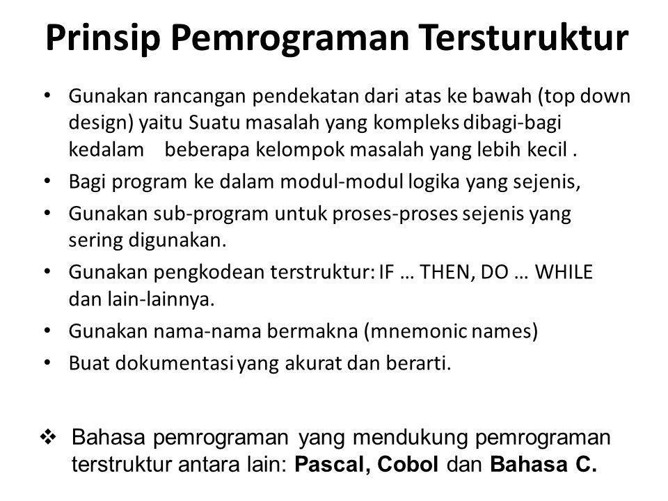 Tujuan Pemrograman Terstruktur 1.Meningkatkan kehandalan program.