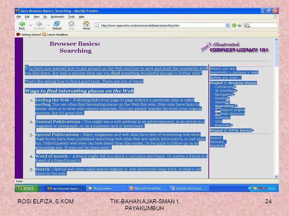 ROSI ELFIZA, S.KOMTIK-BAHAN AJAR-SMAN 1 PAYAKUMBUH 23 Menyimpan file yg dibuka Klik halaman yg dibuka Blok / sorot teks yg mau di simpan Klik kanan Te