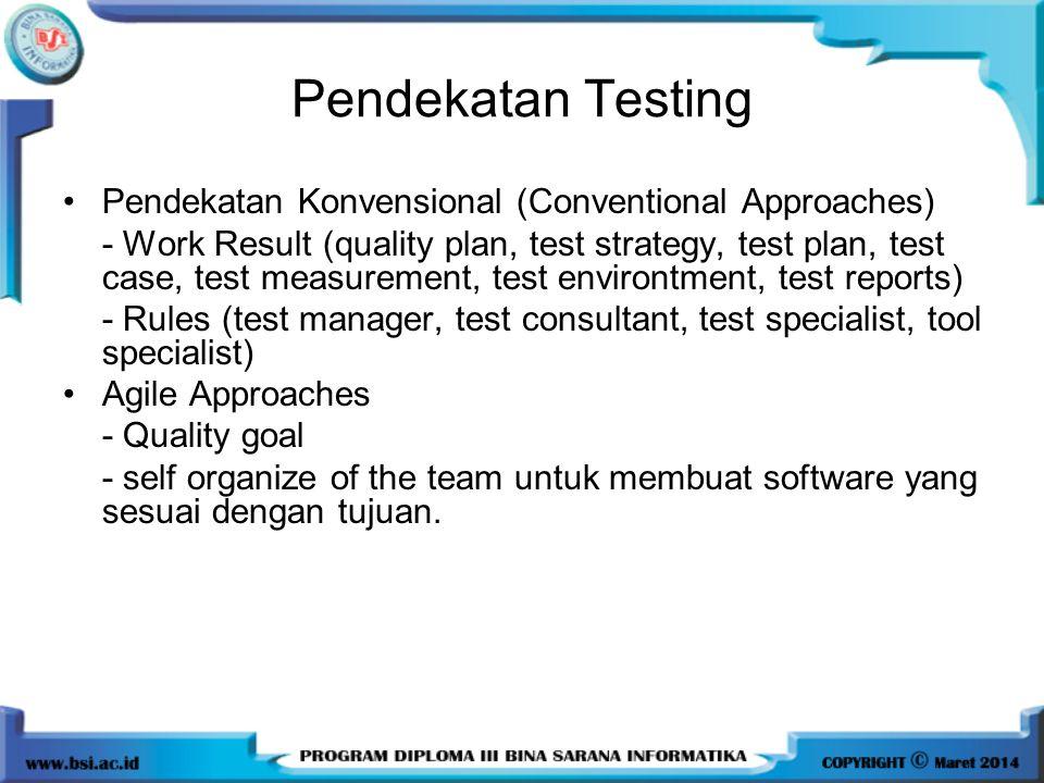 Pendekatan Testing Pendekatan Konvensional (Conventional Approaches) - Work Result (quality plan, test strategy, test plan, test case, test measuremen