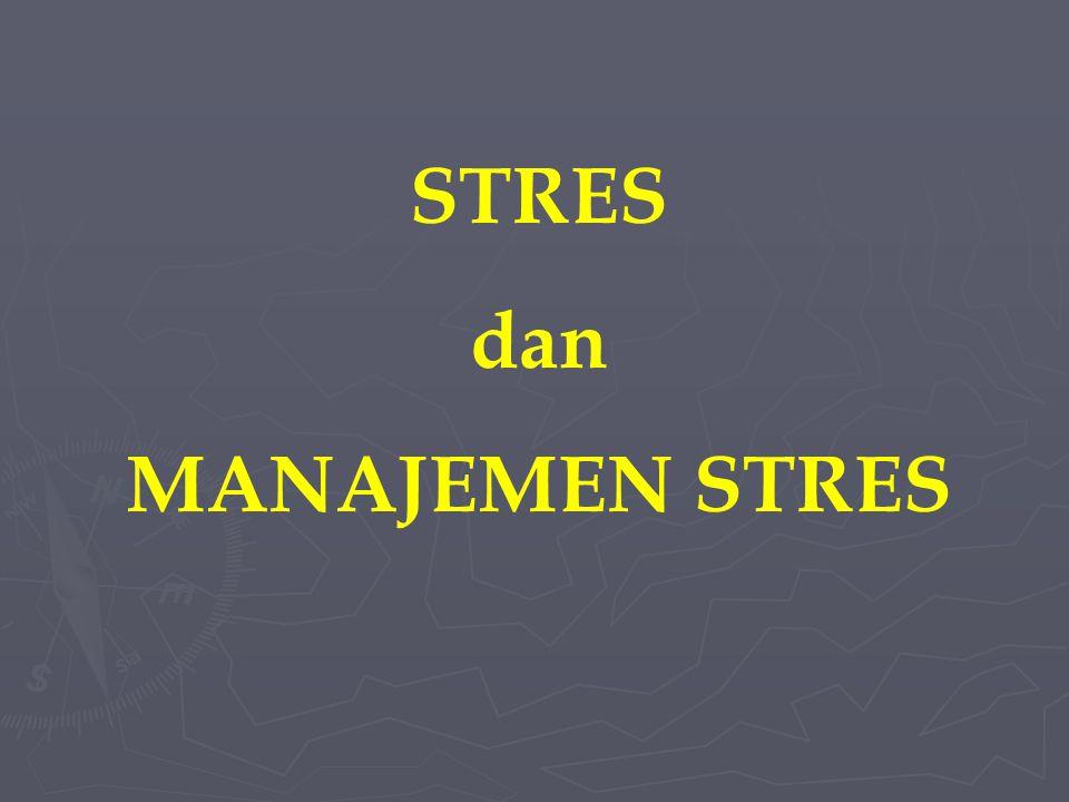STRES dan MANAJEMEN STRES
