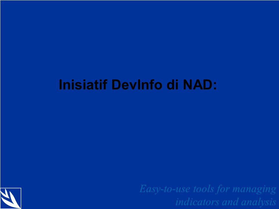 10 Inisiatif DevInfo di NAD: Easy-to-use tools for managing indicators and analysis