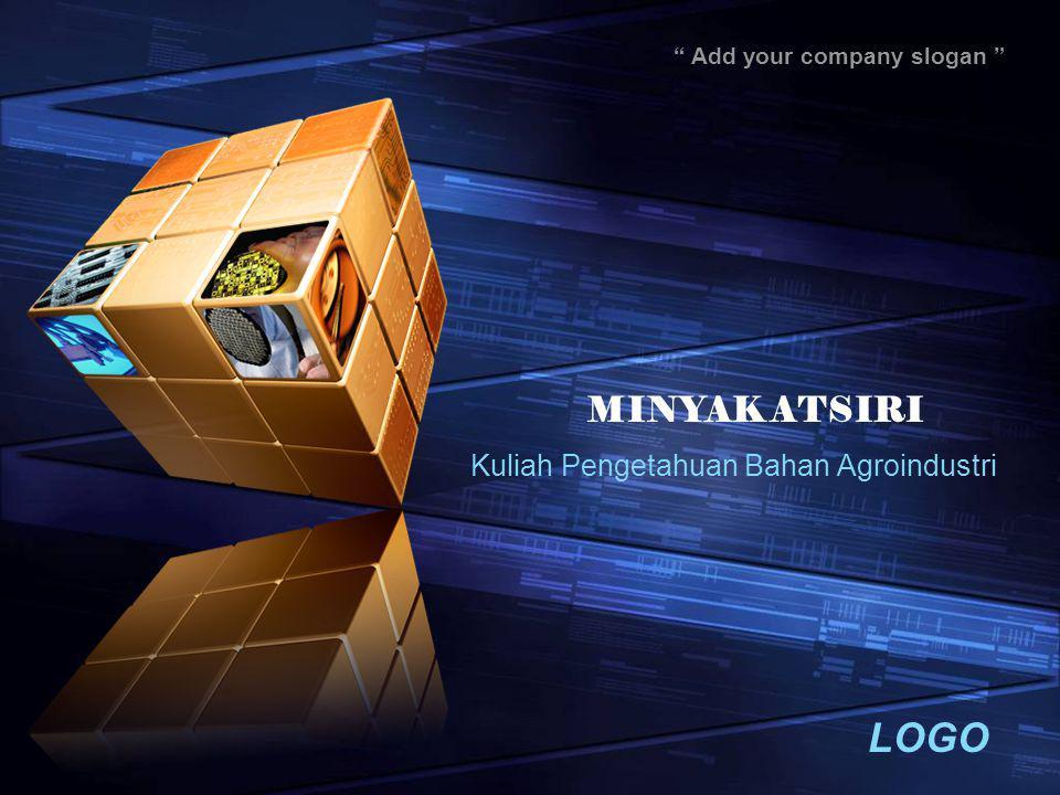 LOGO Add your company slogan MINYAK ATSIRI Kuliah Pengetahuan Bahan Agroindustri