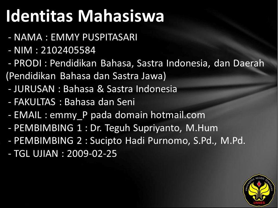 Identitas Mahasiswa - NAMA : EMMY PUSPITASARI - NIM : 2102405584 - PRODI : Pendidikan Bahasa, Sastra Indonesia, dan Daerah (Pendidikan Bahasa dan Sast