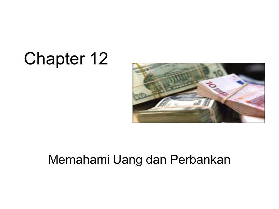 Chapter 12 Memahami Uang dan Perbankan
