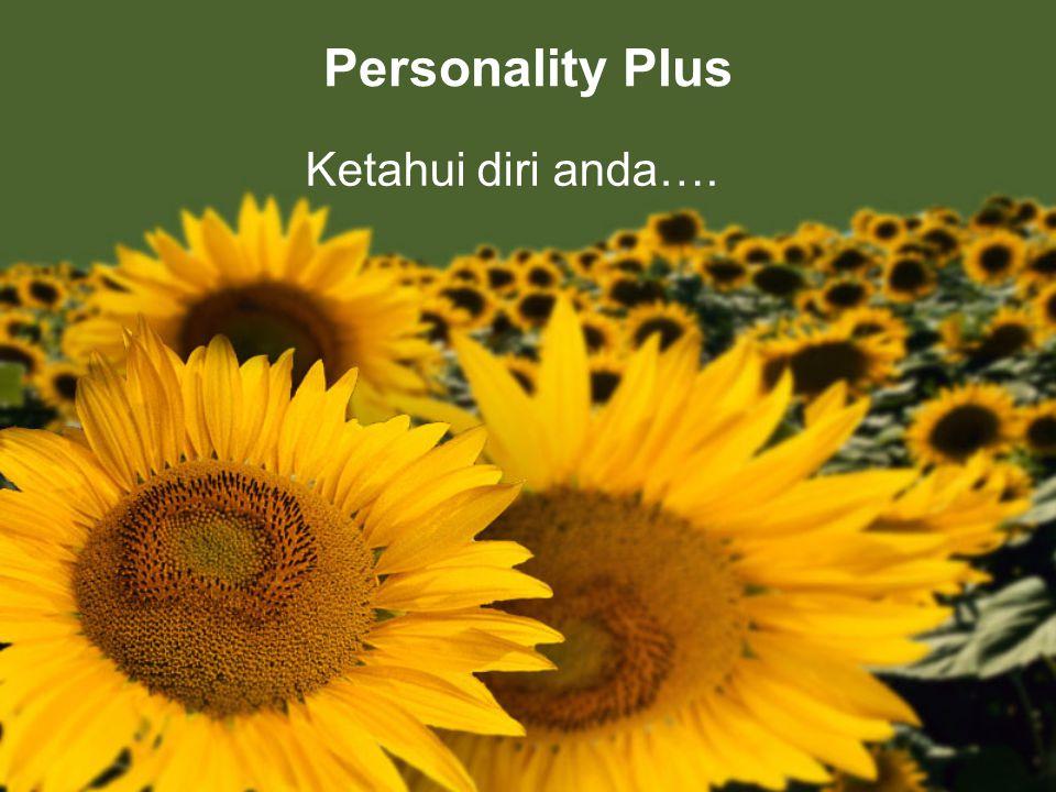 Personality Plus Ketahui diri anda….