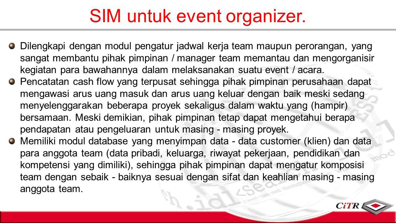 Dilengkapi dengan modul pengatur jadwal kerja team maupun perorangan, yang sangat membantu pihak pimpinan / manager team memantau dan mengorganisir ke