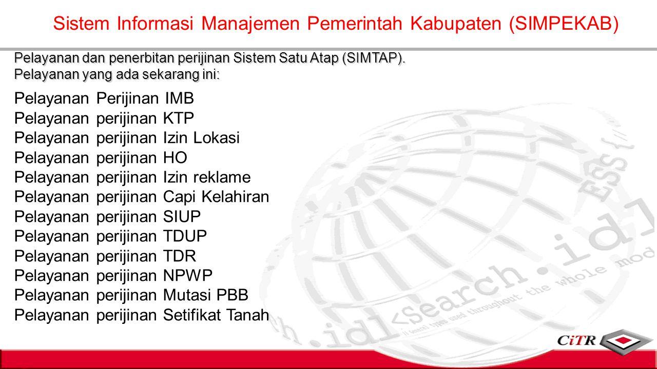 Pelayanan dan penerbitan perijinan Sistem Satu Atap (SIMTAP). Pelayanan yang ada sekarang ini: Pelayanan Perijinan IMB Pelayanan perijinan KTP Pelayan