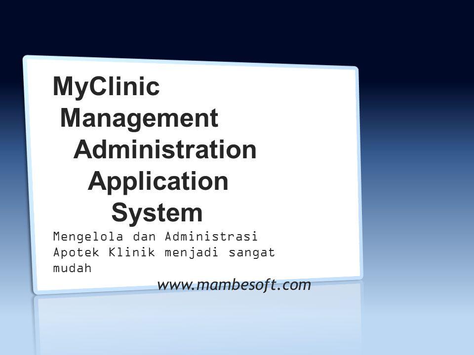 MyClinic Management Administration Application System Mengelola dan Administrasi Apotek Klinik menjadi sangat mudah www.mambesoft.com