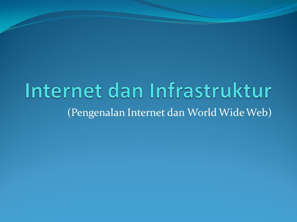 (Pengenalan Internet dan World Wide Web)