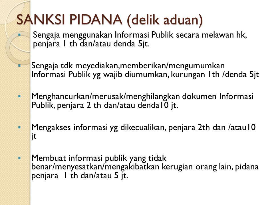 PengumumanPengumuman PPID mengumpulkan Informasi untuk diumumkan: Biasa: 2 kali setahun (1 Juni dan 1 Desember) Khusus: Agenda sidang (1 (satu) minggu