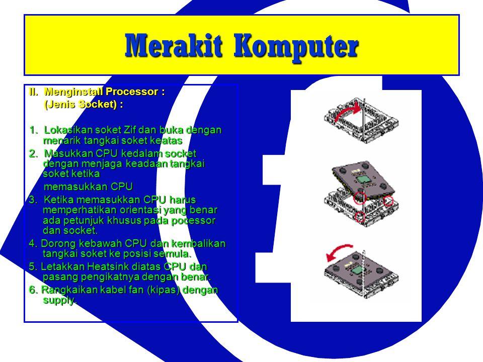 II. Menginstall Processor : (Jenis Socket) : (Jenis Socket) : 1. Lokasikan soket Zif dan buka dengan menarik tangkai soket keatas 2. Masukkan CPU keda