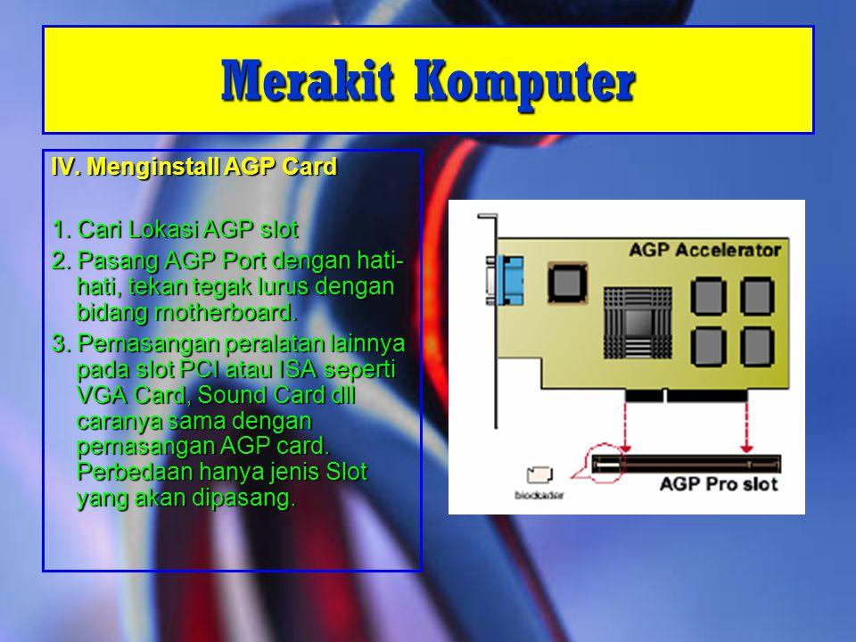 V.Menginstall HardDisk : 1. Cari Port IDE pada MotherBoard 2.